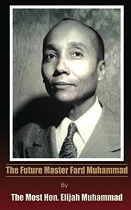 The Future Master Fard Muhammad