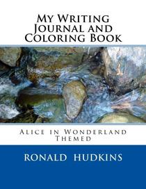 My Writing Journal and Coloring Book: Alice in Wonderland Themed