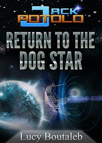 YA Science Fiction and Fantasy Action Adventure Books: Jack POTOLO - Return to the Dog Star