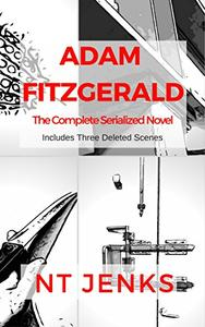 Adam Fitzgerald: The Complete Serialized Novel