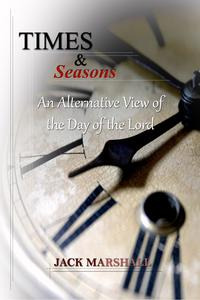 Times and Seasons - An Alternative View of the Day of the Lord