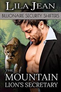 The Mountain Lion's Secretary (A Billionaire BBW Paranormal Shape Shifter Romance)