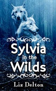 Sylvia in the Wilds: An Arcera Short Story