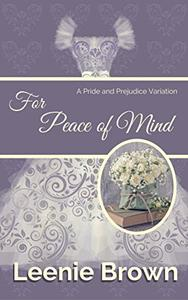 For Peace of Mind: A Pride and Prejudice Variation