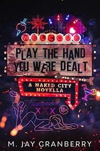 Play The Hand You Were Dealt: A Naked City Novella