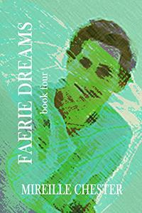 Faerie Dreams: book four