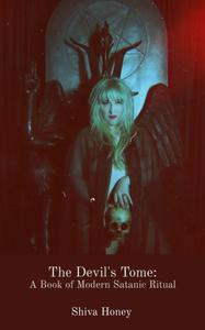 The Devil's Tome: A Book of Modern Satanic Ritual