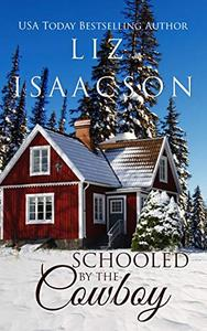 Schooled by the Cowboy: Christian Contemporary Western Romance