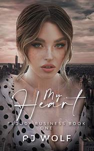 My Heart: A Mafia Romance