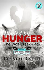 Healed by Hunger (The Happy Endings Resort Series Book 34): The Wolf Creek Pack