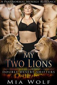 My Two Lions: A Paranormal Menage Romance