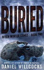 Buried: Book 2 of the apocalyptic horror serial