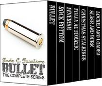 Bullet: The Complete Series: A Rock Star Romance Collection