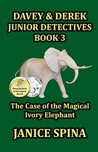 Davey & Derek Junior Detectives Series Book 3: The Case of the Magical Ivory Elephant