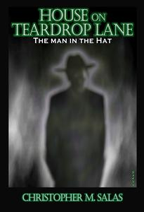 House On Teardrop Lane: The Man In The Hat (Part Two)