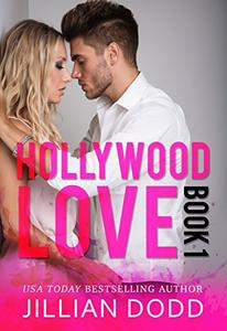 Hollywood Love: Book 1: A sexy celebrity romance