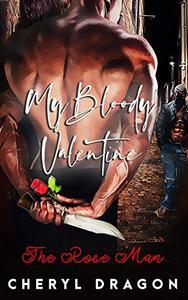 The Rose Man: My Bloody Valentine