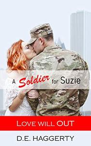 A Soldier for Suzie: A Military Romantic Comedy