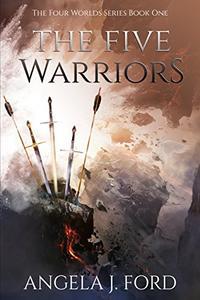 The Five Warriors: A Sword & Sorcery Epic Fantasy