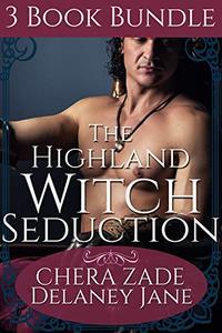 The Highland Witch Seduction: A Scottish Historical Group Menage Punishment Short Story Bundle