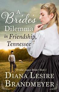 A Bride's Dilemma in Friendship, Tennessee: Heartwarming Love Story