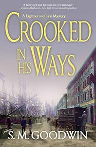 Crooked in His Ways: A Lightner and Law Mystery