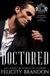 Doctored (A Cambridge Men of Honor Novel Book Three): A Dark Mafia Bad Boy Romance