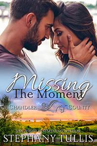 Missing the Moment: A Story of Revenge, Retribution & Renewal, Book 3