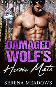 Damaged Wolf's Heroic Mate: