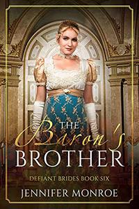 The Baron's Brother: Defiant Brides Book 6