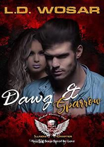 Dawg and Sparrow, Wicked Warriors MC Illinois Charter: Bleeding Souls Saved By Love