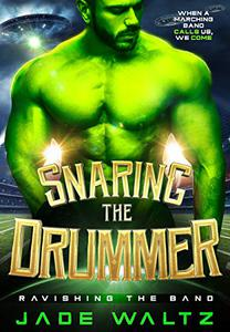 Snaring the Drummer: A SciFi Alien Abduction Romance