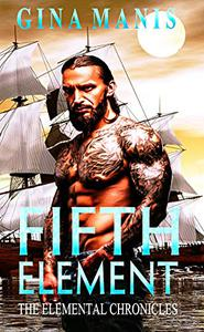 Fifth Element (Standalone Romance): The Elemental Chronicles