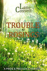 Trouble at Rosings: A Pride & Prejudice Variation