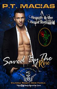 Saved By The Rose, California Rossetti Crime Famiglia : Bleeding Souls Saved By Love!