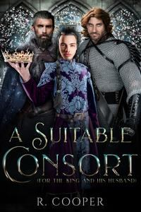 A Suitable Consort (For the King and His Husband)