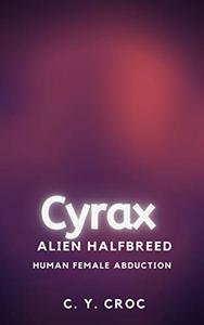 Cyrax Alien Halfbreed: A SciFi Romance