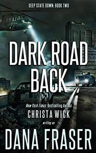 Dark Road Back: A Post-Apocalyptic Survival Thriller
