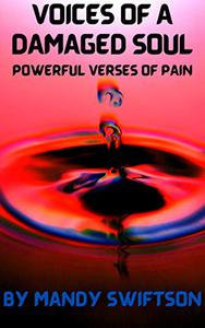 Voice of a Damaged Soul: Powerful verses of pain