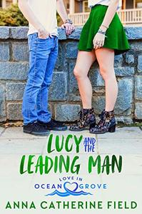 Lucy and The Leading Man: Young Adult Sweet Romance