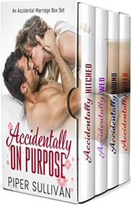 Accidentally On Purpose: An Accidental Marriage Boxset
