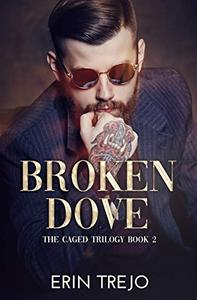 Broken Dove: The Caged Trilogy Book 2