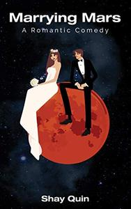 Marrying Mars: A Romantic Comedy